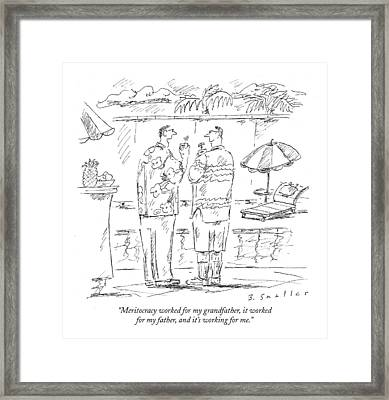 Meritocracy Worked For My Grandfather Framed Print by Barbara Smaller