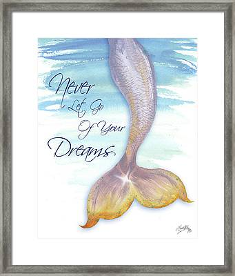 Mermaid Tail II (never Let Go Of Dreams) Framed Print