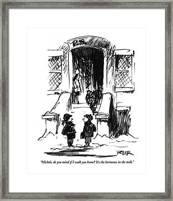 Michele, Do You Mind If I Walk You Home?  It's Framed Print by Robert Weber