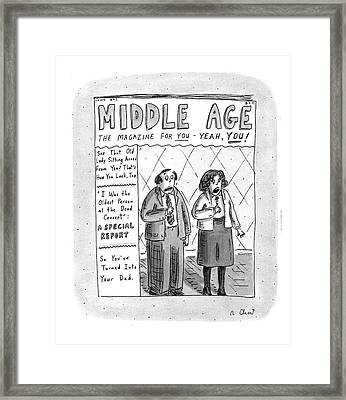 Middle Age The Magazine For You - Yeah Framed Print by Roz Chast