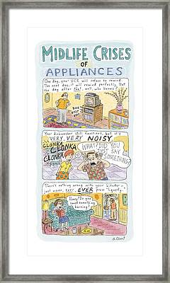 Midlife Crises Of Appliances Framed Print by Roz Chast