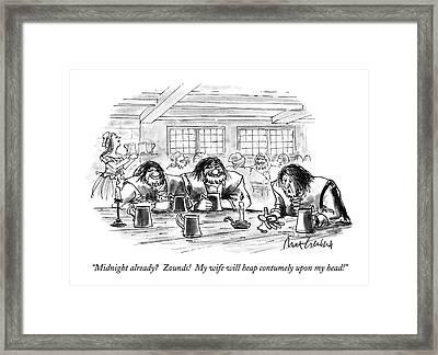 Midnight Already?  Zounds!  My Wife Will Heap Framed Print