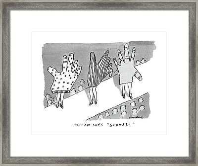 Milan Says Gloves! Framed Print by Michael Crawford