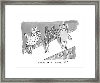 Milan Says Gloves! Framed Print
