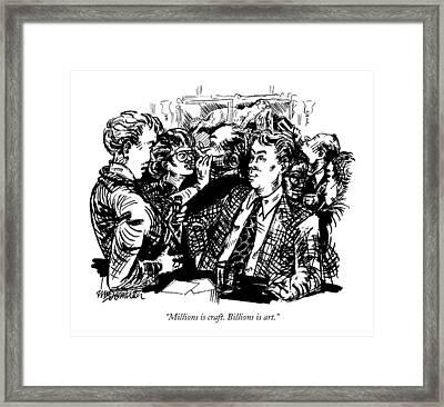 Millions Is Craft. Billions Is Art Framed Print by William Hamilton