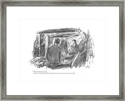 Mind If I Take A Look Around? My Wife Framed Print