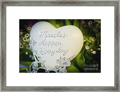 Miracles Happen Every Day Framed Print