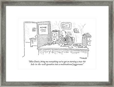 Miss Davis, Bring Me Everything We've Got Framed Print by Robert Mankoff