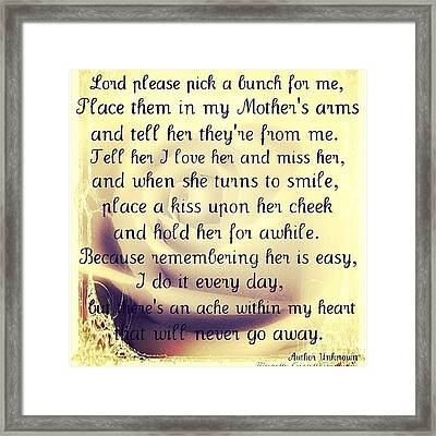 Missing You... So So Much.. #rip Framed Print by E  Marrero