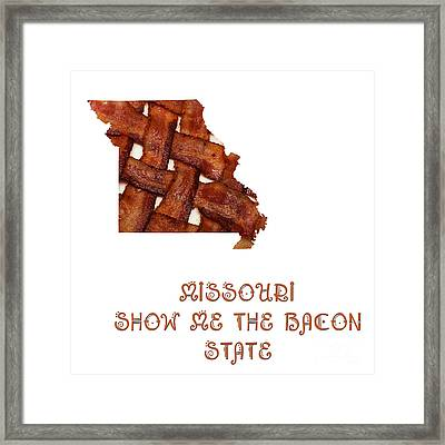 Missouri - Show Me The Bacon - State Map Framed Print