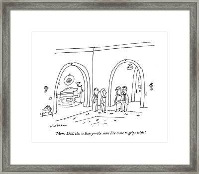 Mom, Dad, This Is Barry - The Man I've Come Framed Print by Michael Maslin