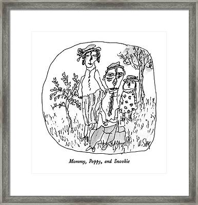 Mommy, Poppy, And Snookie Framed Print by William Steig
