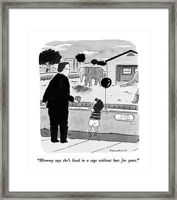 Mommy Says She's Lived In A Cage Without Bars Framed Print