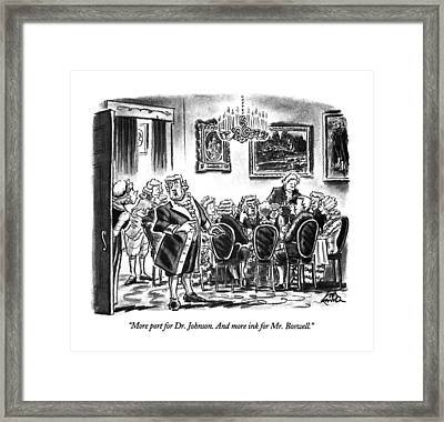 More Port For Dr. Johnson.  And More Ink For Mr Framed Print by Ed Fisher