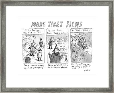 More Tibet Films    If It's Tuesday Framed Print by Roz Chast