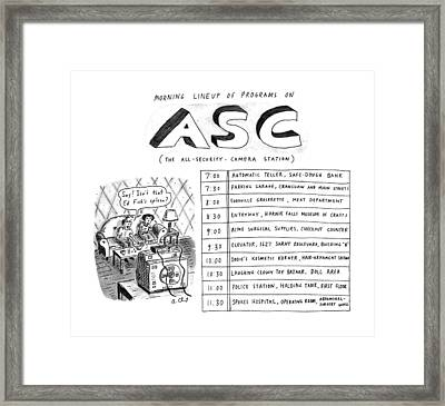 Morning Lineup Of Programs On Asc Framed Print by Roz Chast