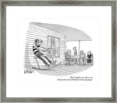 Mr. Coughlin Over There Was The Founder Of One Framed Print by Warren Miller