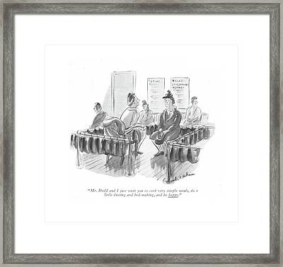 Mr. Dodd And I Just Want You To Cook Very Simple Framed Print by Helen E. Hokinson