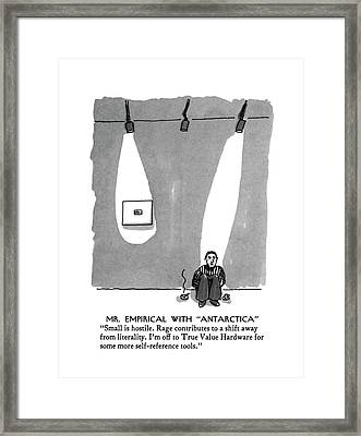 Mr. Empirical With Antarctica Small Is Hostile Framed Print by Michael Crawford