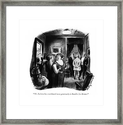 Mr. Jackson Has Contributed Most Generously Framed Print