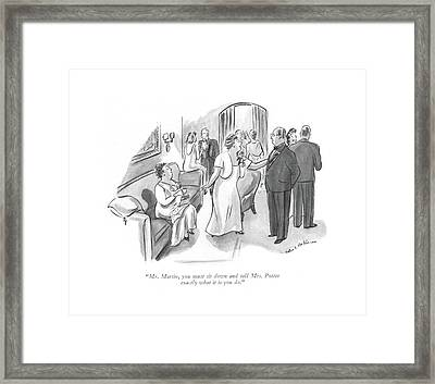 Mr. Martin, You Must Sit Down And Tell Mrs Framed Print by Helen E. Hokinson