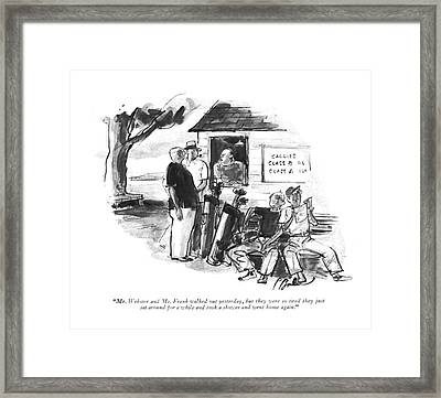 Mr. Webster And Mr. Frank Walked Out Yesterday Framed Print