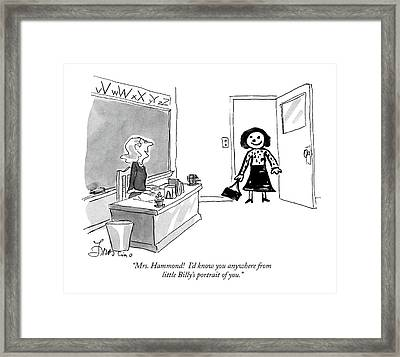 Mrs. Hammond!  I'd Know You Anywhere From Little Framed Print