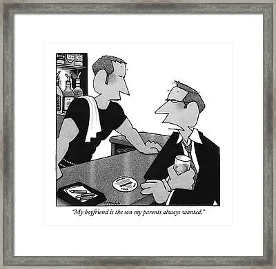 My Boyfriend Is The Son My Parents Always Wanted Framed Print by William Haefeli