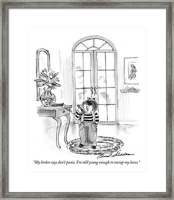 My Broker Says Don't Panic Framed Print by Bernard Schoenbaum