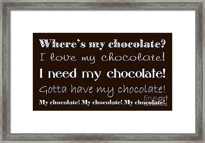 My Chocolate Framed Print