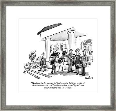 My Client Has Been Convicted By The Media Framed Print