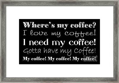 My Coffee Framed Print