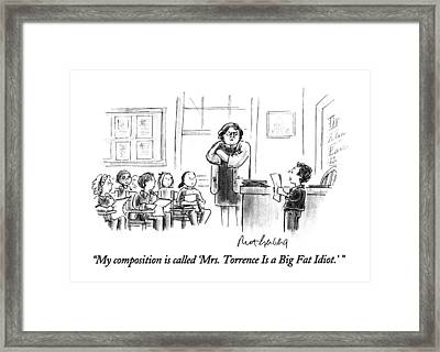 My Composition Is Called 'mrs. Torrence Is A Big Framed Print