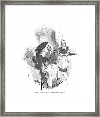 My, Doesn't That Steak Sound Good! Framed Print
