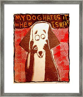My Dog Hates It When I Swear Framed Print by Jennie Cooley