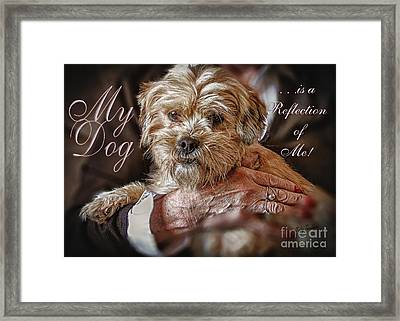 Framed Print featuring the digital art My Dog Is A Reflection Of Me by Kathy Tarochione
