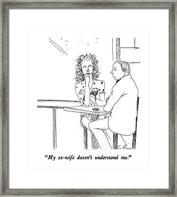 My Ex-wife Doesn't Understand Me Framed Print by Richard Cline