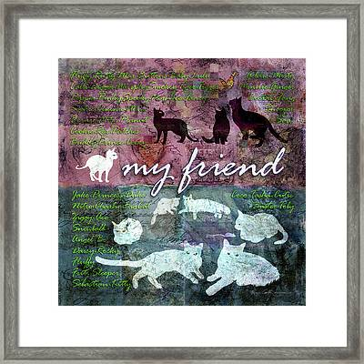 My Friend Cats Framed Print