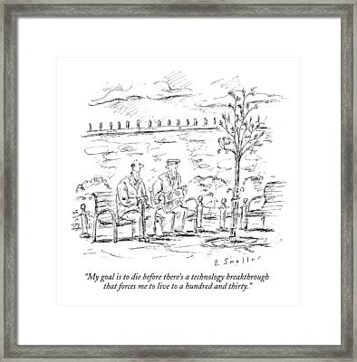 My Goal Is To Die Before There's A Technology Framed Print by Barbara Smaller