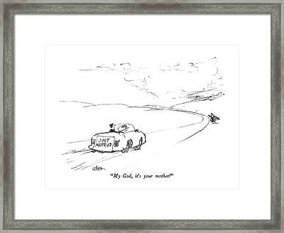 My God, It's Your Mother! Framed Print