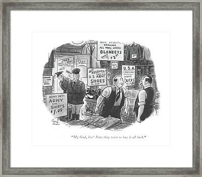 My God, Joe! Now They Want To Buy It All Back Framed Print