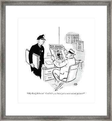 My God, Johnson! Couldn't You Have Got A More Framed Print by Carl Rose