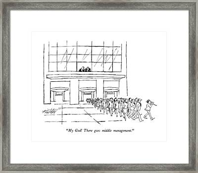 My God!  There Goes Middle Management Framed Print