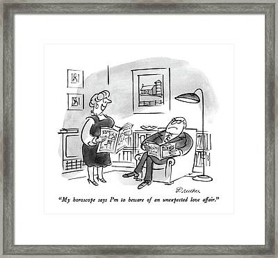 My Horoscope Says I'm To Beware Of An Unexpected Framed Print by Boris Drucker