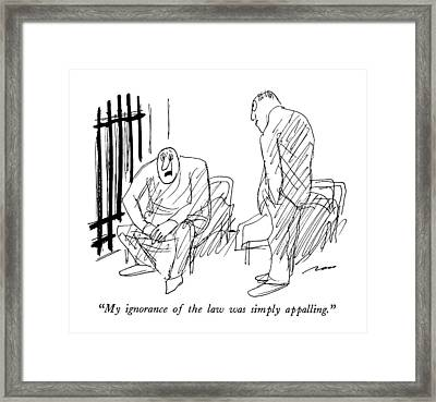 My Ignorance Of The Law Was Simply Appalling Framed Print by Al Ross