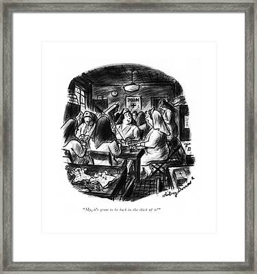 My, It's Great To Be Back In The Thick Of It! Framed Print