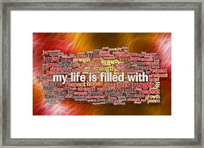 My Life Is Filled - Positive Affirmations Framed Print