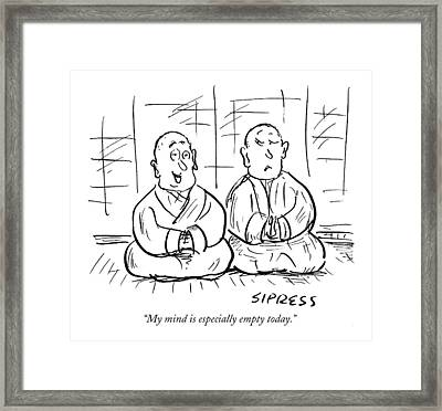 My Mind Is Especially Empty Today Framed Print by David Sipress