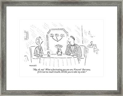 My, Oh, My!  What A Fascinating Guy You Are Framed Print by Robert Mankoff