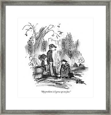 My Problem Is I Grew Up Too Fast Framed Print by Robert Weber